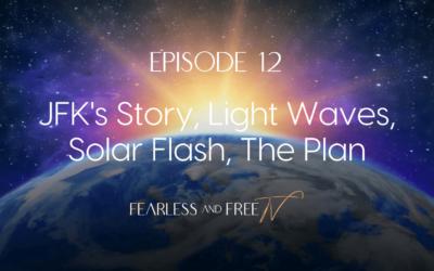 JFK's Story, Light Waves, Solar Flash, The Plan