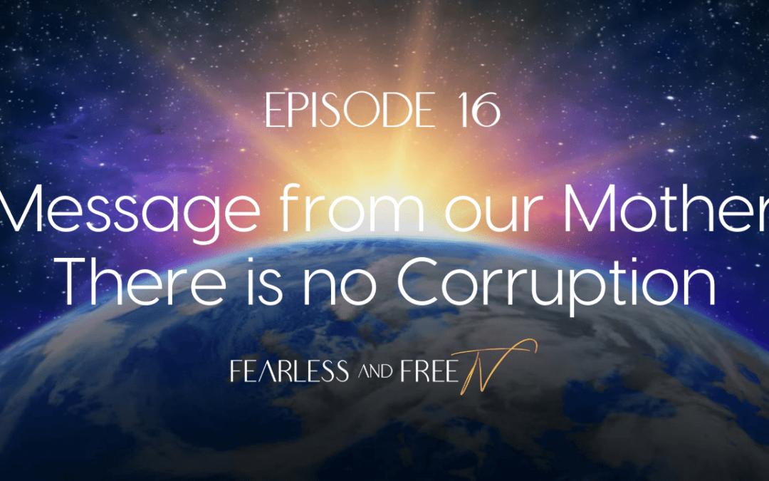 Message from our Mother – There is no Corruption